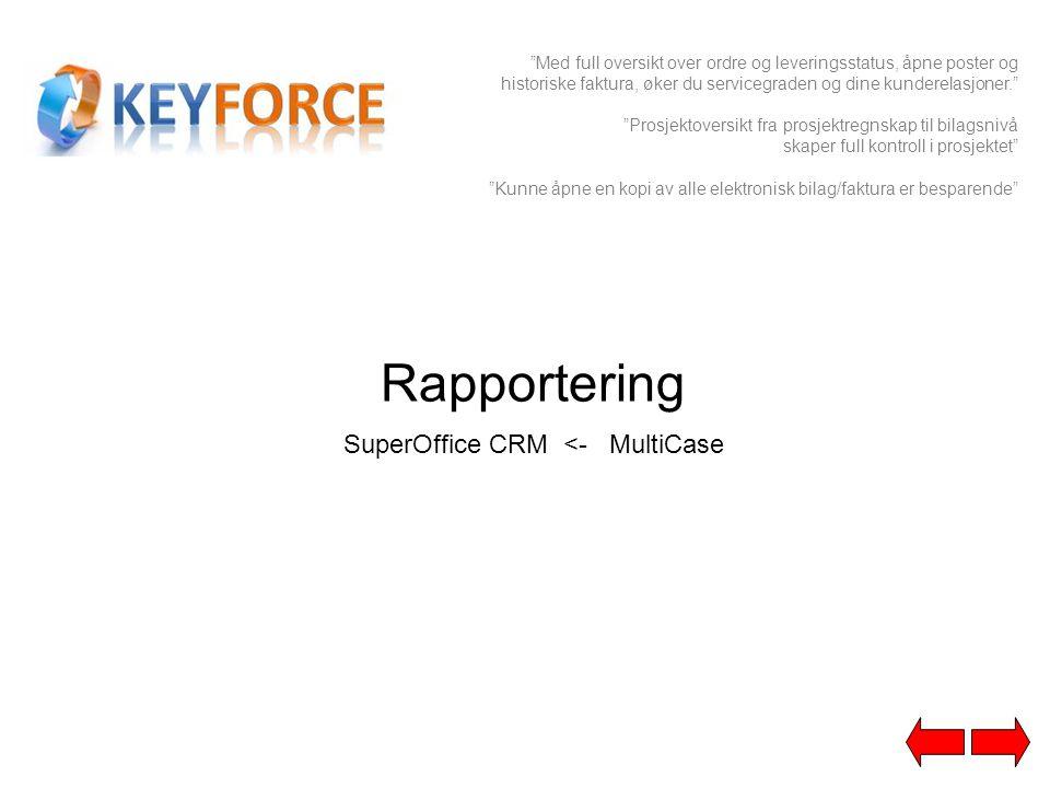 "Rapportering SuperOffice CRM <- MultiCase ""Med full oversikt over ordre og leveringsstatus, åpne poster og historiske faktura, øker du servicegraden o"