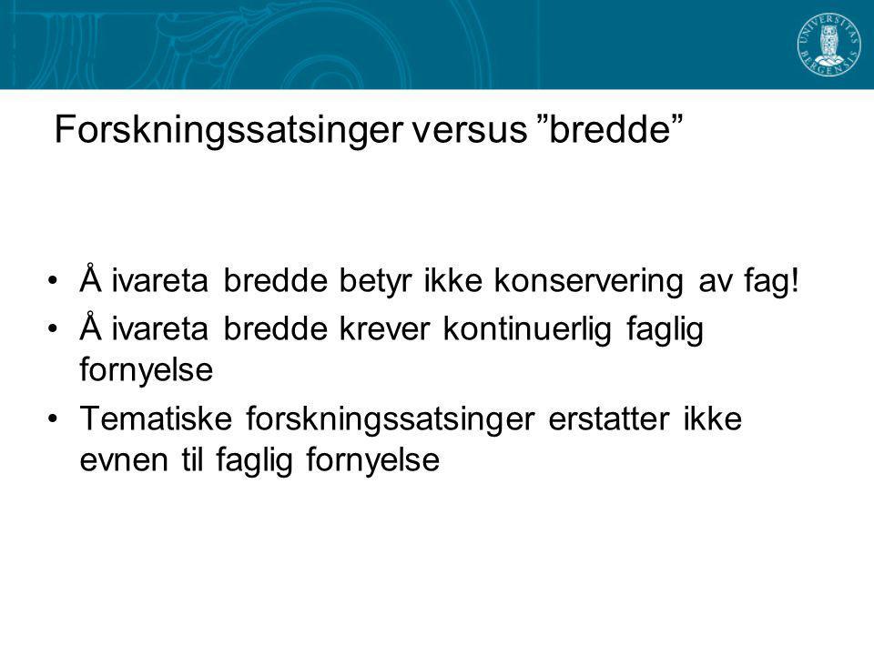 Forskningssatsinger versus bredde Å ivareta bredde betyr ikke konservering av fag.