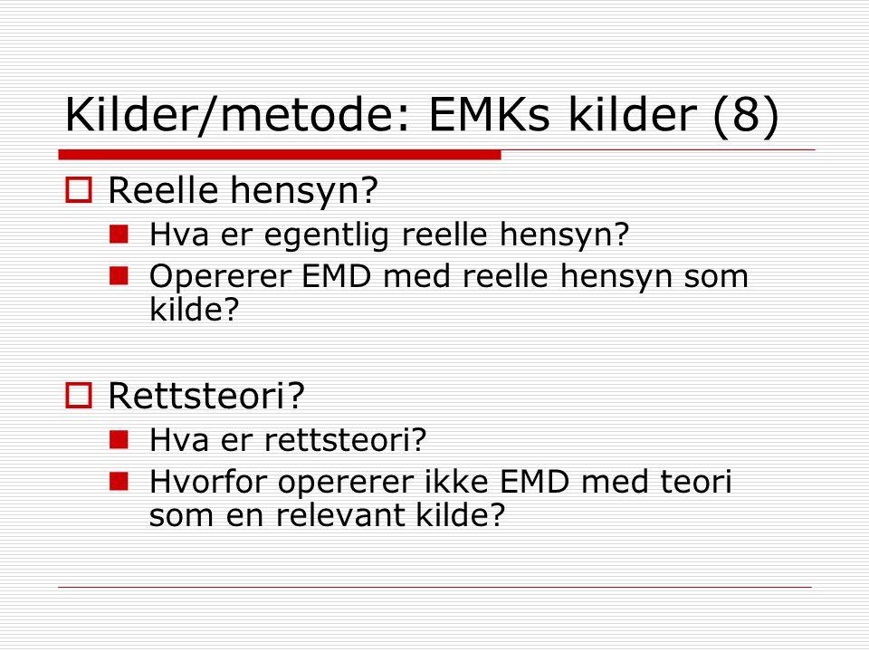 Kilder/metode: EMKs kilder (8)  Reelle hensyn.Hva er egentlig reelle hensyn.