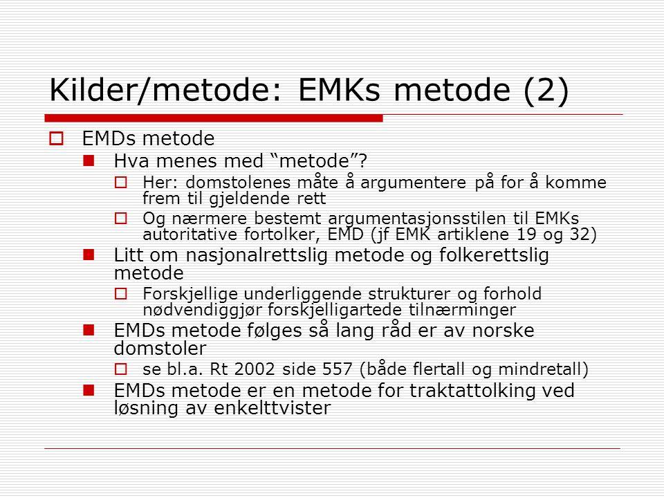 Kilder/metode: EMKs metode (2)  EMDs metode Hva menes med metode .