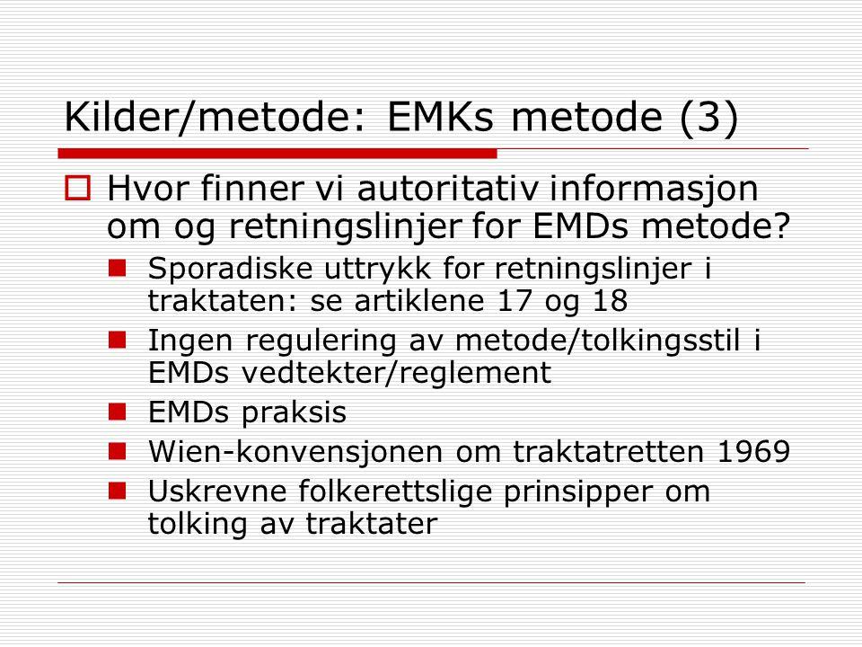 Kilder/metode: EMKs metode (3)  Hvor finner vi autoritativ informasjon om og retningslinjer for EMDs metode.