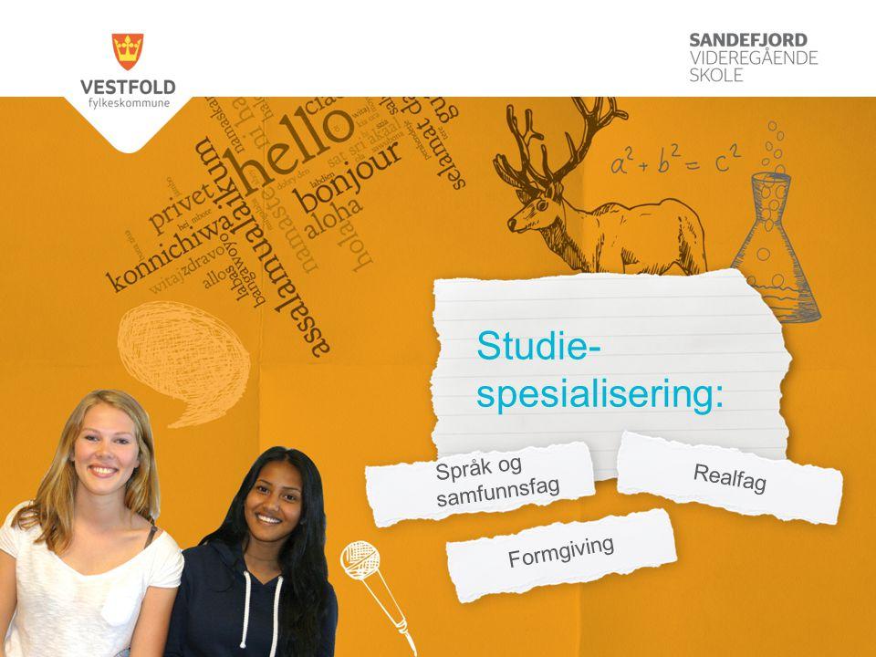 Studie- spesialisering: Realfag Språk og samfunnsfag Formgiving
