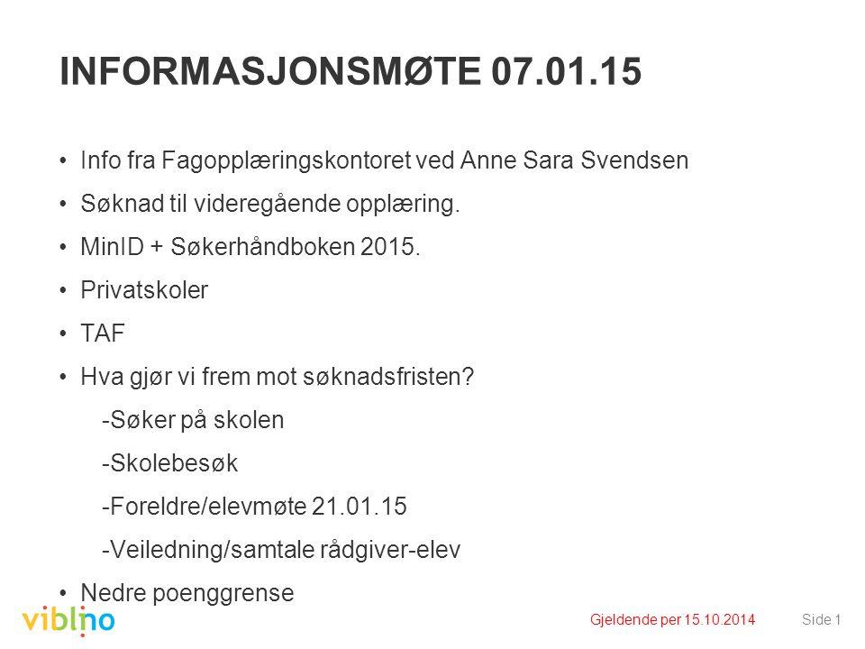 INFORMASJONSMØTE 07.01.15 Info fra Fagopplæringskontoret ved Anne Sara Svendsen Søknad til videregående opplæring. MinID + Søkerhåndboken 2015. Privat