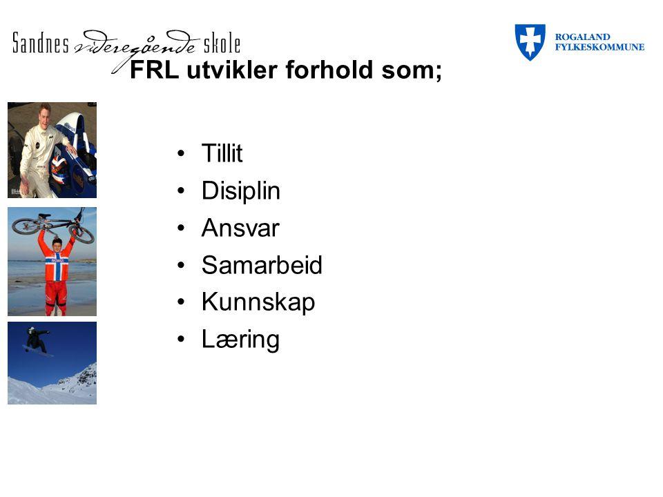 Tillit Disiplin Ansvar Samarbeid Kunnskap Læring FRL utvikler forhold som;