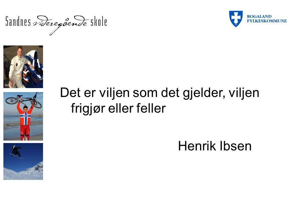 Det er viljen som det gjelder, viljen frigjør eller feller Henrik Ibsen