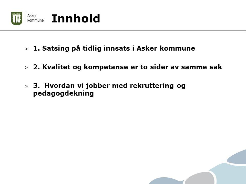 Innhold > 1. Satsing på tidlig innsats i Asker kommune > 2.