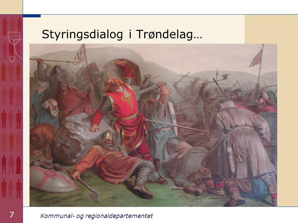 Kommunal- og regionaldepartementet 7 Styringsdialog i Trøndelag…
