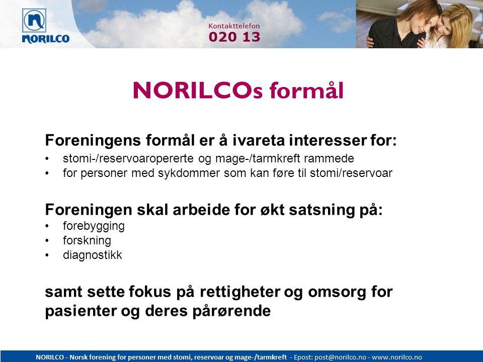 NORILCOs formål Foreningens formål er å ivareta interesser for: stomi-/reservoaropererte og mage-/tarmkreft rammede for personer med sykdommer som kan