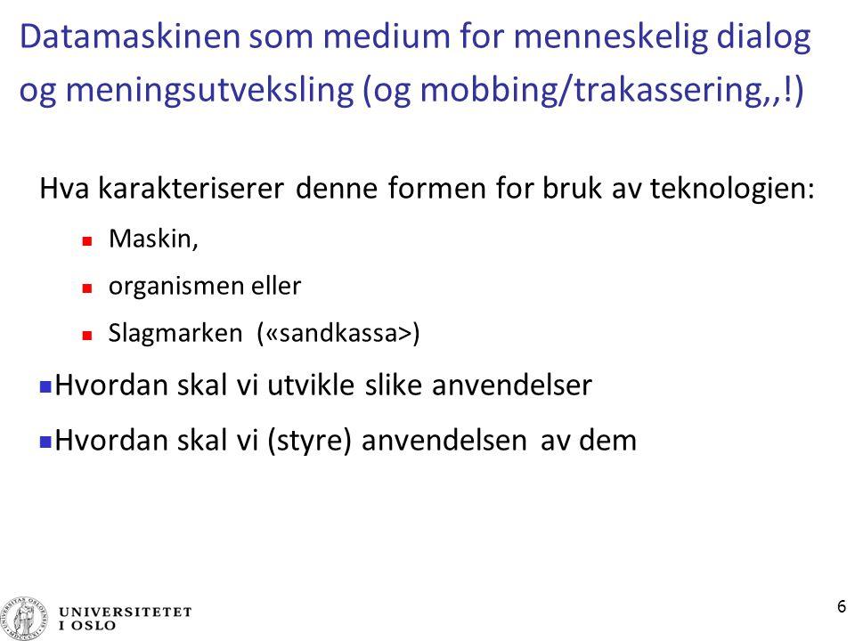 7 Ulike tilnærminger i utviklingsarbeidet Dahlbom og &Mathiassen, kap.