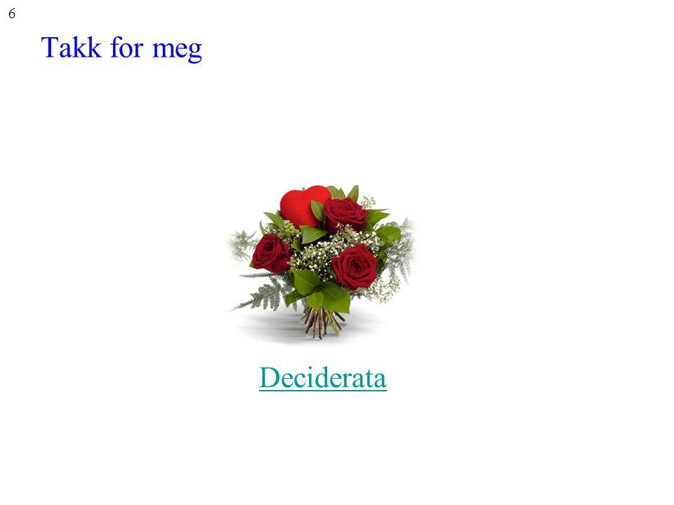 Takk for meg 6 Deciderata