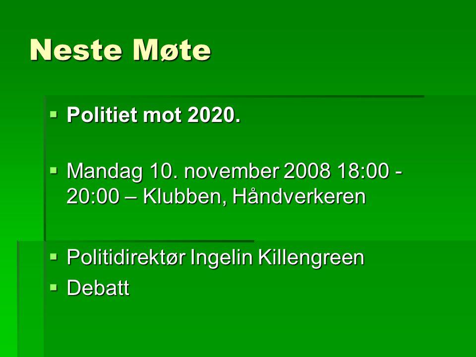 Neste Møte  Politiet mot 2020.  Mandag 10.
