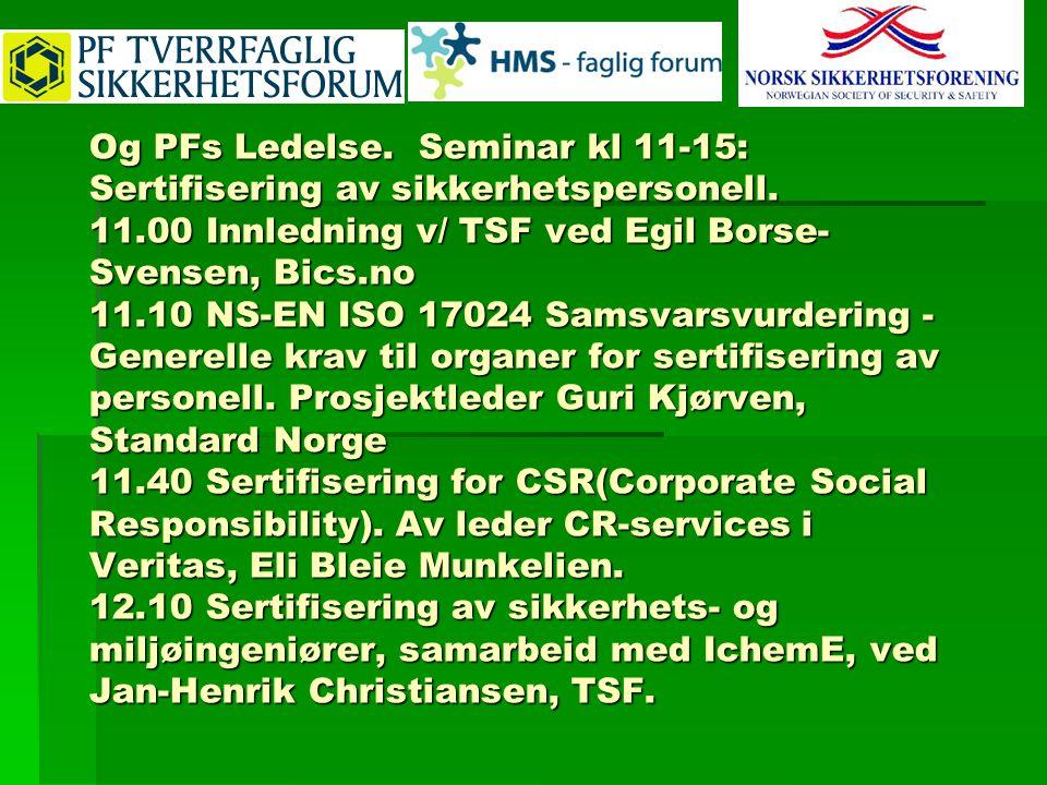Og PFs Ledelse. Seminar kl 11-15: Sertifisering av sikkerhetspersonell.
