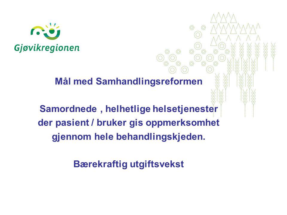 Mål med Samhandlingsreformen Samordnede, helhetlige helsetjenester der pasient / bruker gis oppmerksomhet gjennom hele behandlingskjeden.