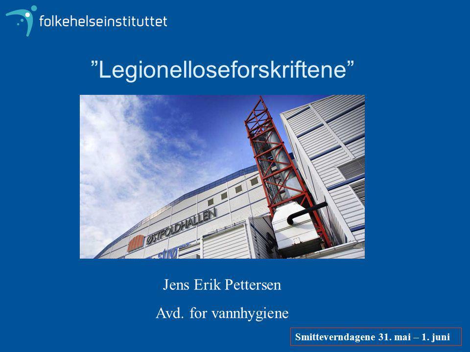 Legionelloseforskriftene Smitteverndagene 31. mai – 1.