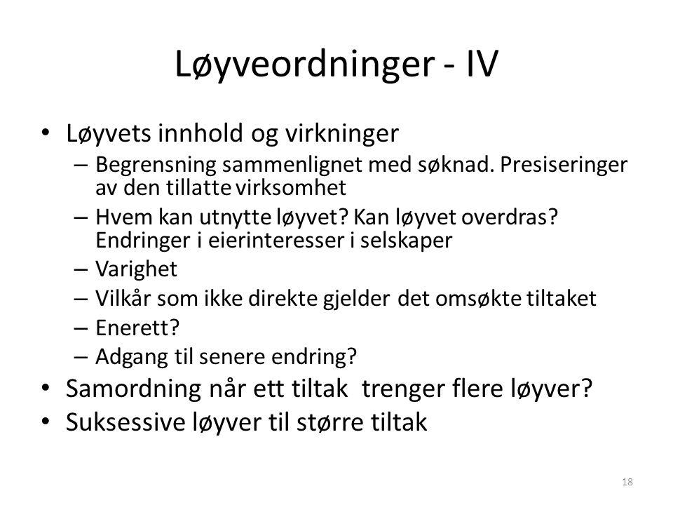 Løyveordninger - IV Løyvets innhold og virkninger – Begrensning sammenlignet med søknad.