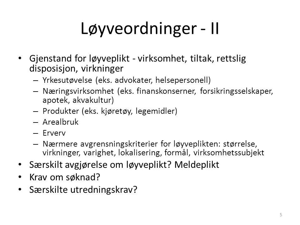 Løyveordninger - II Gjenstand for løyveplikt - virksomhet, tiltak, rettslig disposisjon, virkninger – Yrkesutøvelse (eks.