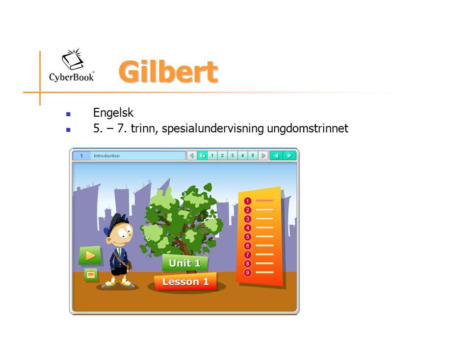 Gilbert Gilbert Engelsk 5. – 7. trinn, spesialundervisning ungdomstrinnet