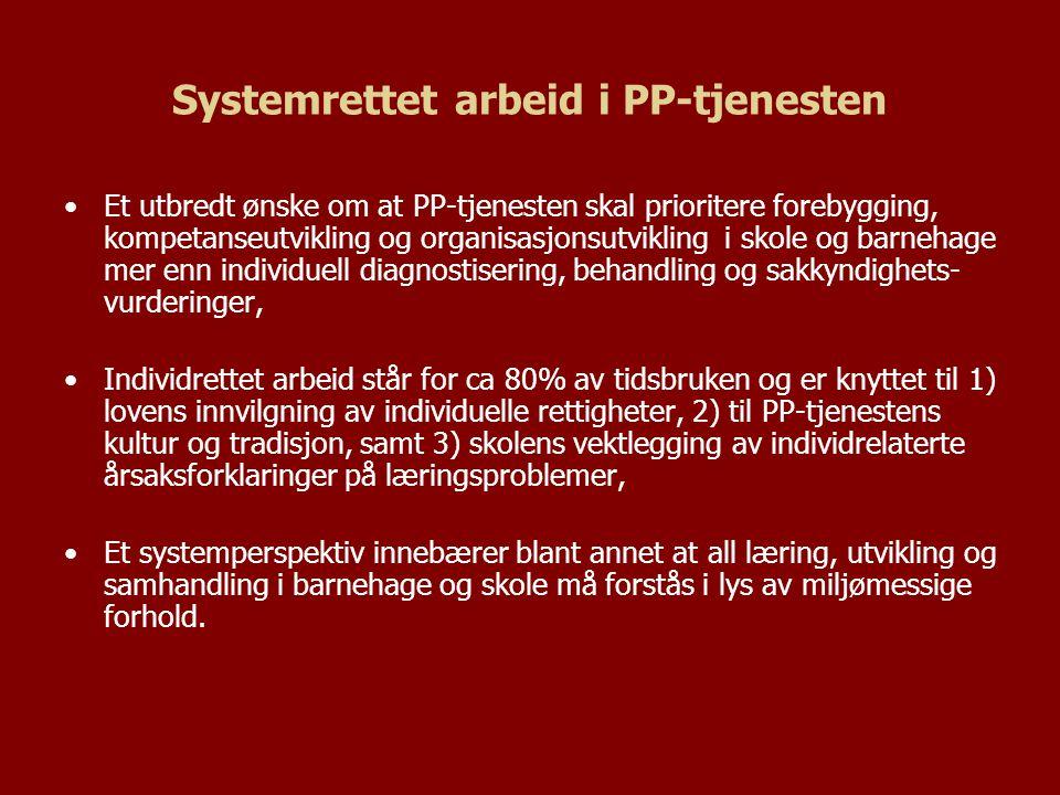 Systemrettet arbeid i PP-tjenesten Et utbredt ønske om at PP-tjenesten skal prioritere forebygging, kompetanseutvikling og organisasjonsutvikling i sk