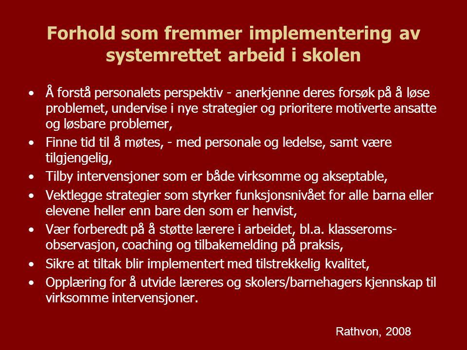 Forhold som fremmer implementering av systemrettet arbeid i skolen Å forstå personalets perspektiv - anerkjenne deres forsøk på å løse problemet, unde