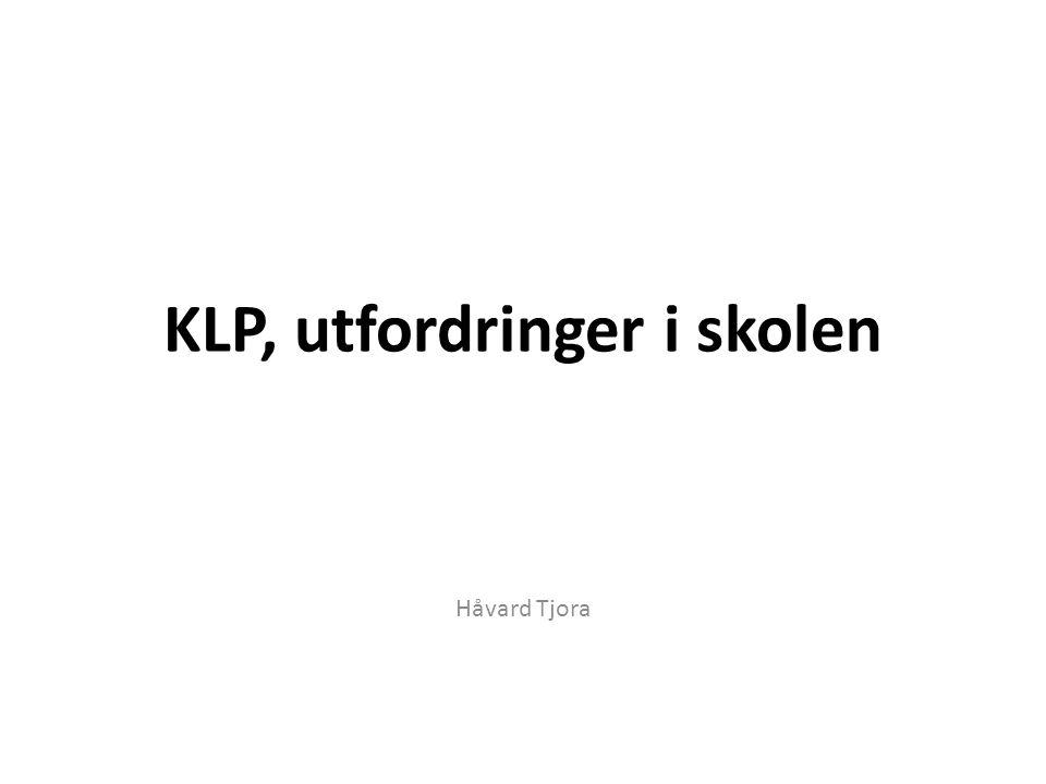 KLP, utfordringer i skolen Håvard Tjora