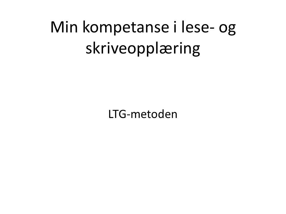 Min kompetanse i lese- og skriveopplæring LTG-metoden