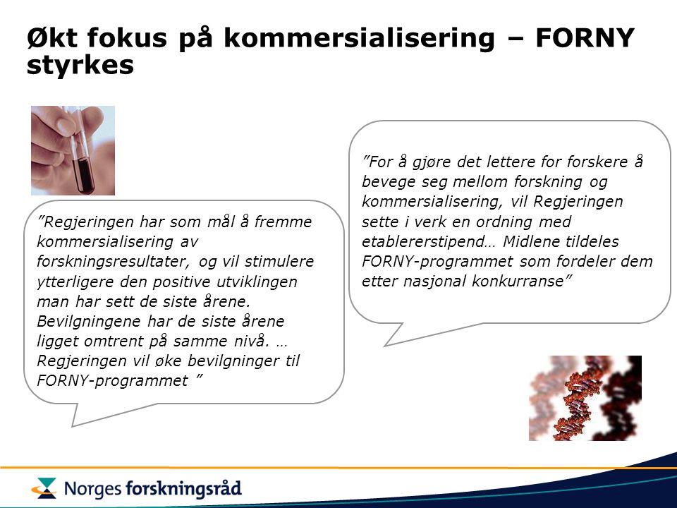 Økt fokus på kommersialisering – FORNY styrkes Regjeringen har som mål å fremme kommersialisering av forskningsresultater, og vil stimulere ytterligere den positive utviklingen man har sett de siste årene.