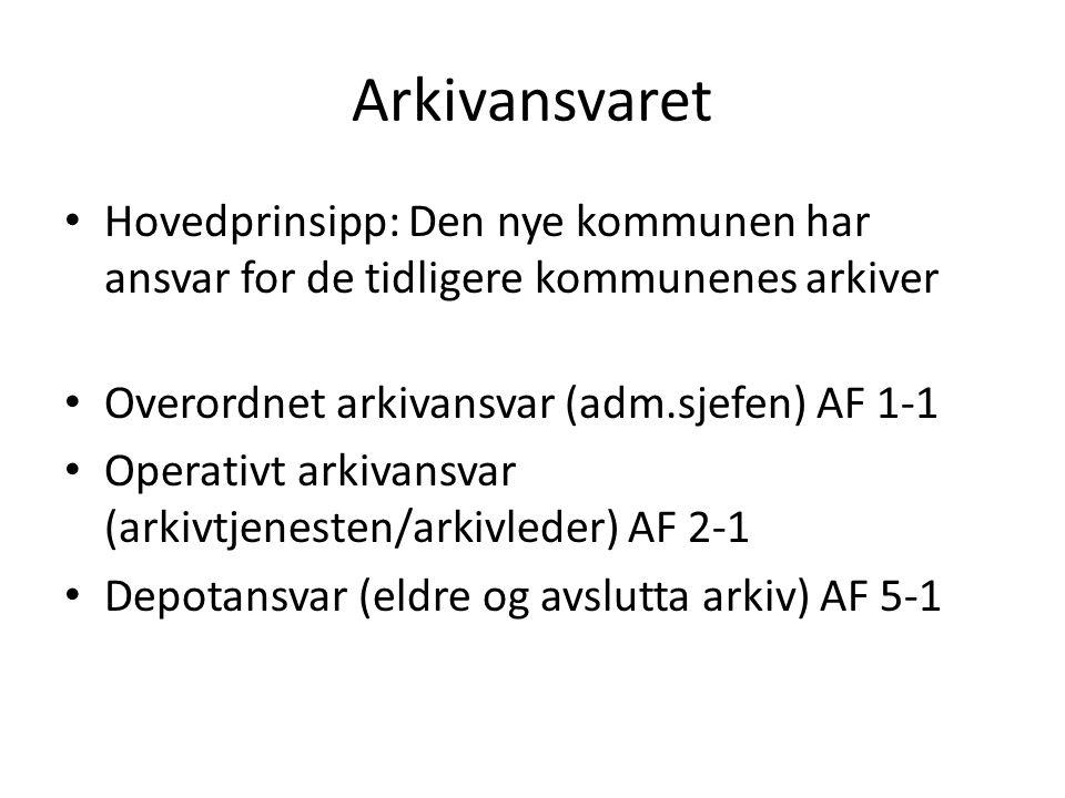 Arkivansvaret Hovedprinsipp: Den nye kommunen har ansvar for de tidligere kommunenes arkiver Overordnet arkivansvar (adm.sjefen) AF 1-1 Operativt arki