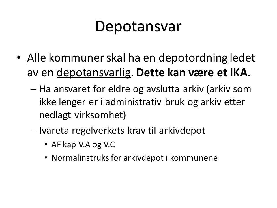 Depotansvar Alle kommuner skal ha en depotordning ledet av en depotansvarlig. Dette kan være et IKA. – Ha ansvaret for eldre og avslutta arkiv (arkiv