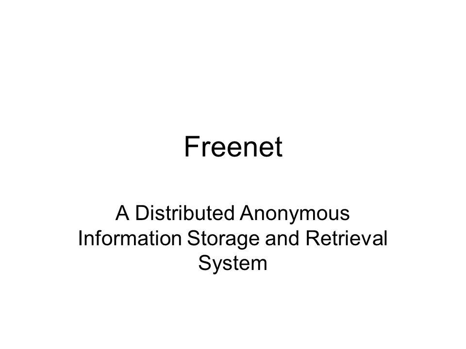 Freenet Distribuert informasjonssystem Uten hierarki eller sentraliserte tjenester Peer-to-peer arkitektur