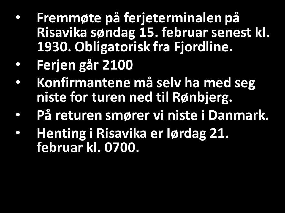Fremmøte på ferjeterminalen på Risavika søndag 15.