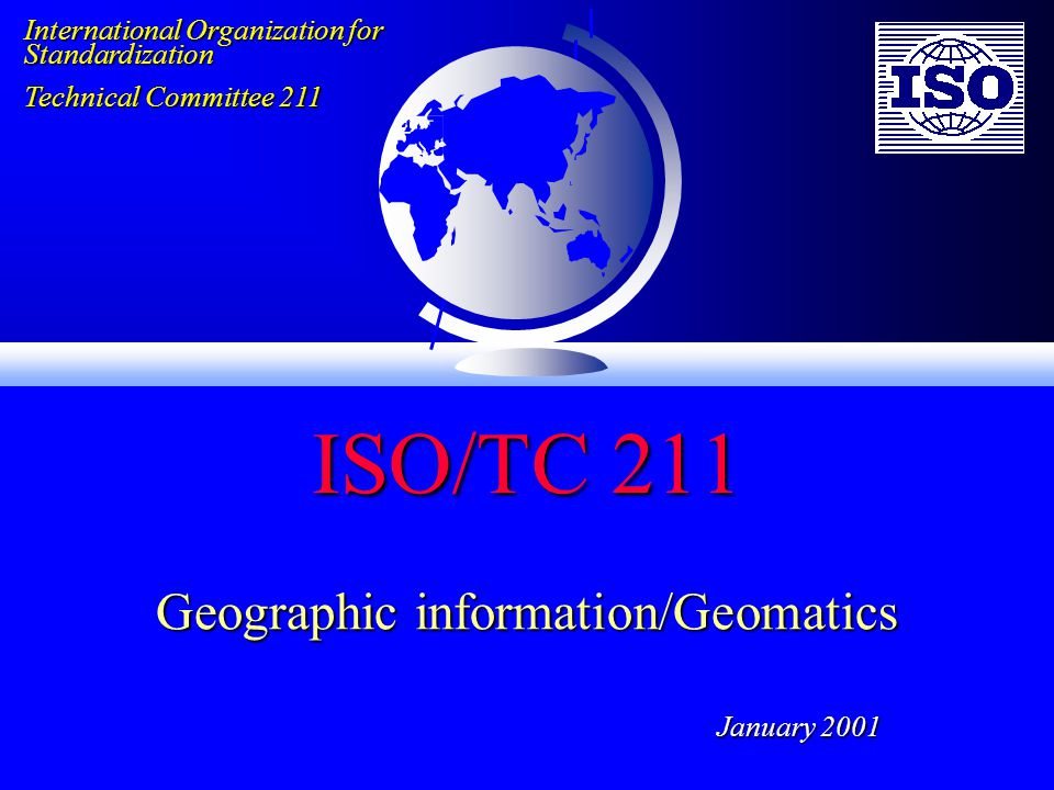 What is ISO/TC 211.Standardization in the field of digital geographic information.