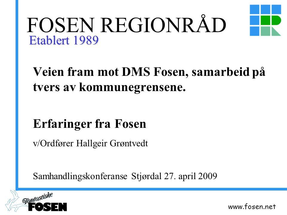 www.fosen.net FOSEN REGIONRÅD Veien fram mot DMS Fosen, samarbeid på tvers av kommunegrensene.