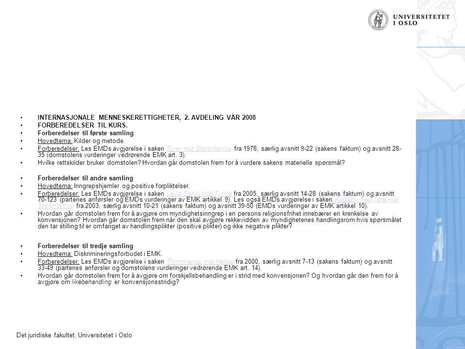 Det juridiske fakultet, Universitetet i Oslo INTERNASJONALE MENNESKERETTIGHETER, 2. AVDELING VÅR 2008 FORBEREDELSER TIL KURS. Forberedelser til første