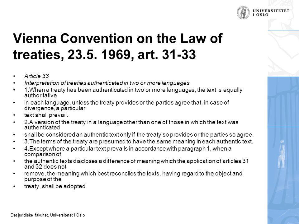Det juridiske fakultet, Universitetet i Oslo Vienna Convention on the Law of treaties, 23.5. 1969, art. 31-33 Article 33 Interpretation of treaties au