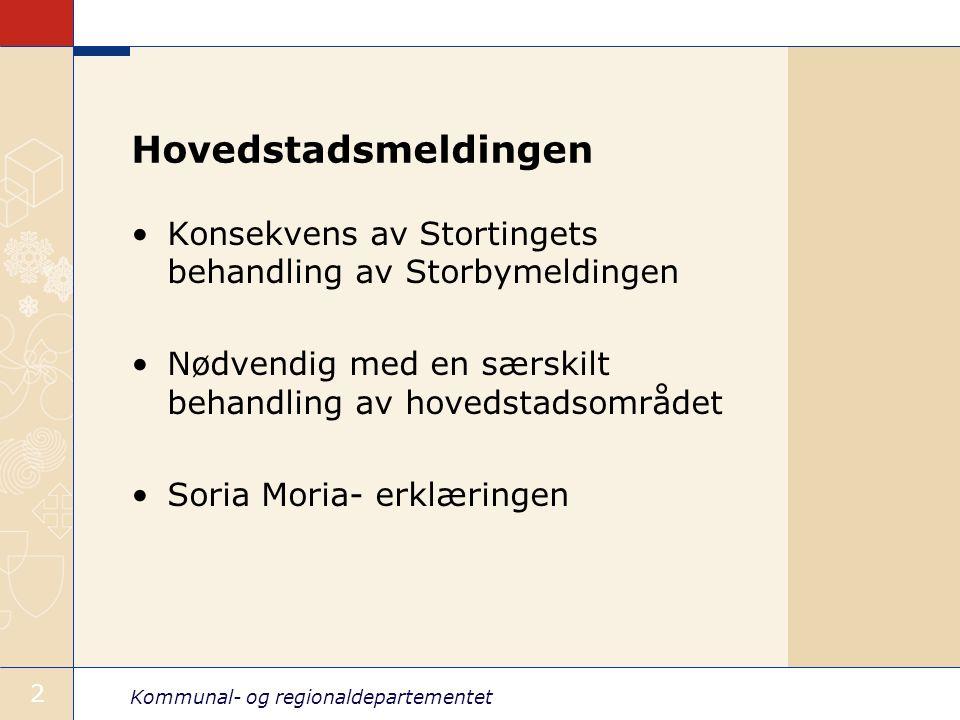 Kommunal- og regionaldepartementet 3 Hovedtema i hovedstadsmeldingen Generelle storbyspørsmål –Høy kompleksitet –Høy aktivitet –Mangfoldig befolkning Styringsutfordringer i Osloregionen –Oppgaveløsningen –Alternative styringsmodeller