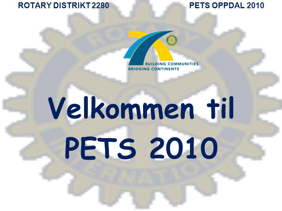 ROTARY DISTRIKT 2280 PETS OPPDAL 2010 Velkommen til PETS 2010
