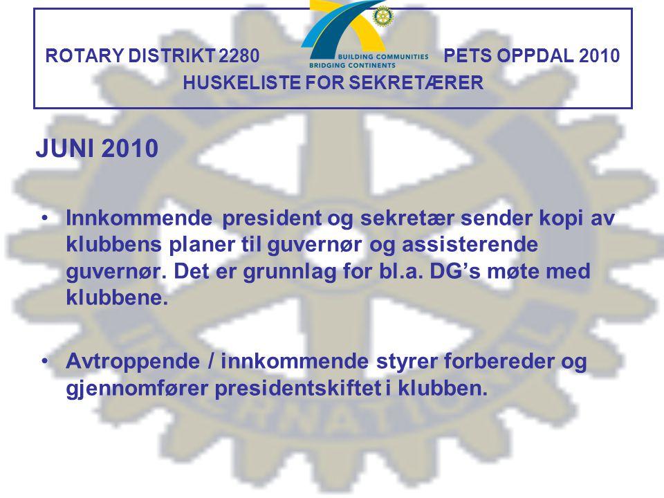 ROTARY DISTRIKT 2280 PETS OPPDAL 2010 HUSKELISTE FOR SEKRETÆRER Sende frammøterapport via Medlemsnett etter månedens siste møte MAI 2011