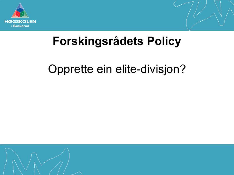 Forskingsrådets Policy Opprette ein elite-divisjon