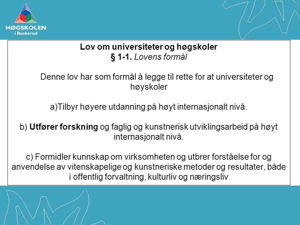 Lov om universiteter og høgskoler § 1-1.