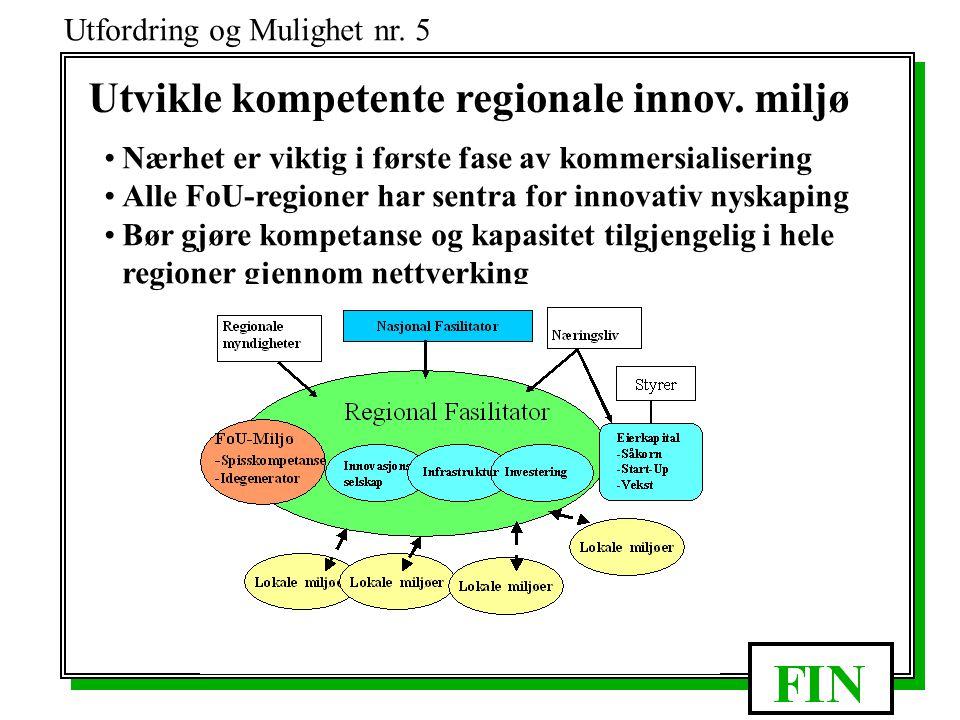 Utfordring og Mulighet nr. 5 Utvikle kompetente regionale innov.