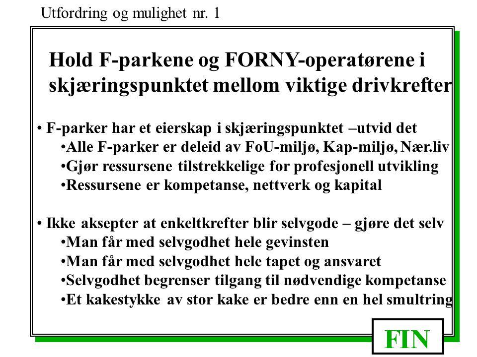 Hold F-parkene og FORNY-operatørene i skjæringspunktet mellom viktige drivkrefter Utfordring og mulighet nr.