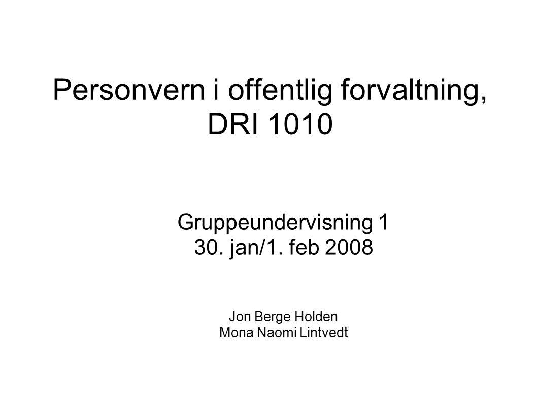 Personvern i offentlig forvaltning, DRI 1010 Gruppeundervisning 1 30.