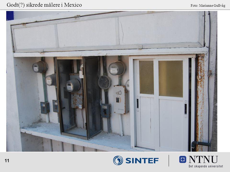 11 Godt(?) sikrede målere i Mexico Foto: Marianne Gullvåg