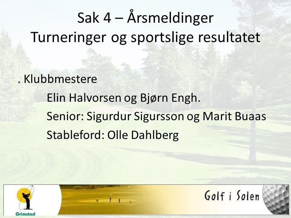 Sak 4 – Årsmeldinger Turneringer og sportslige resultatet. Klubbmestere Elin Halvorsen og Bjørn Engh. Senior: Sigurdur Sigursson og Marit Buaas Stable