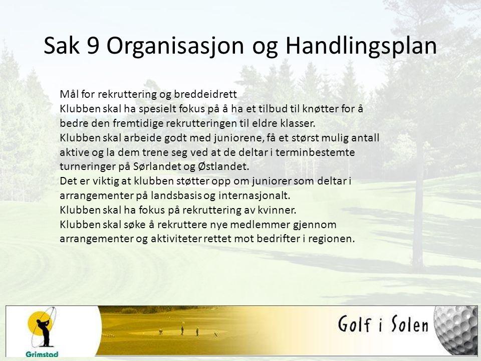 Sak 9 Organisasjon og Handlingsplan Mål for rekruttering og breddeidrett Klubben skal ha spesielt fokus på å ha et tilbud til knøtter for å bedre den