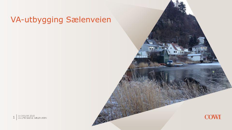 14 JANUAR 2015 VA-UTBYGGING SÆLENVEIEN 1 VA-utbygging Sælenveien