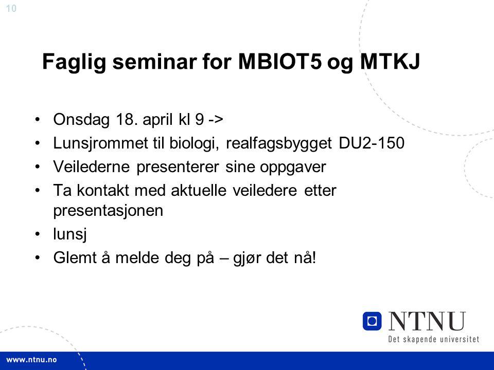 10 Faglig seminar for MBIOT5 og MTKJ Onsdag 18.