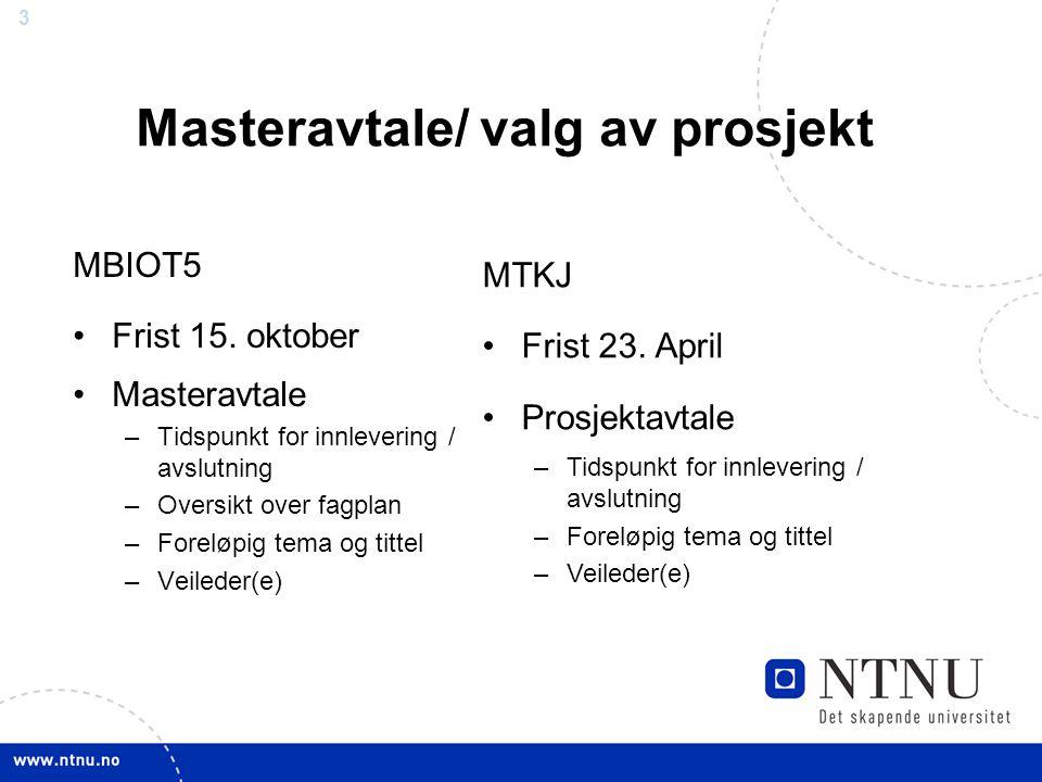 3 Masteravtale/ valg av prosjekt MBIOT5 Frist 15.