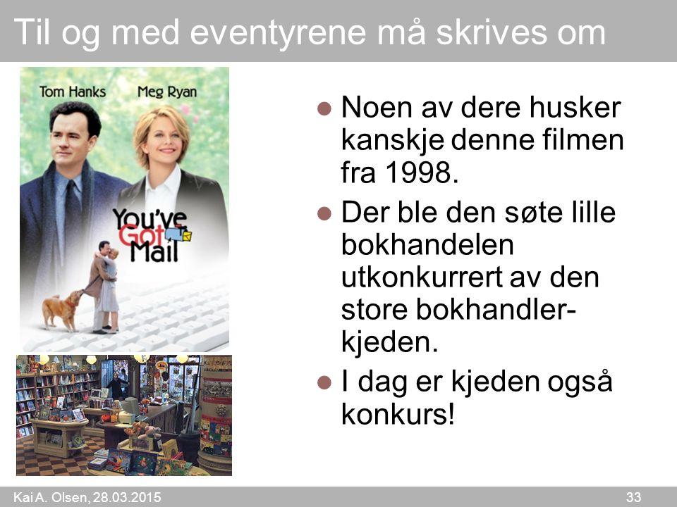 Kai A. Olsen, 28.03.2015 33 Til og med eventyrene må skrives om Noen av dere husker kanskje denne filmen fra 1998. Der ble den søte lille bokhandelen