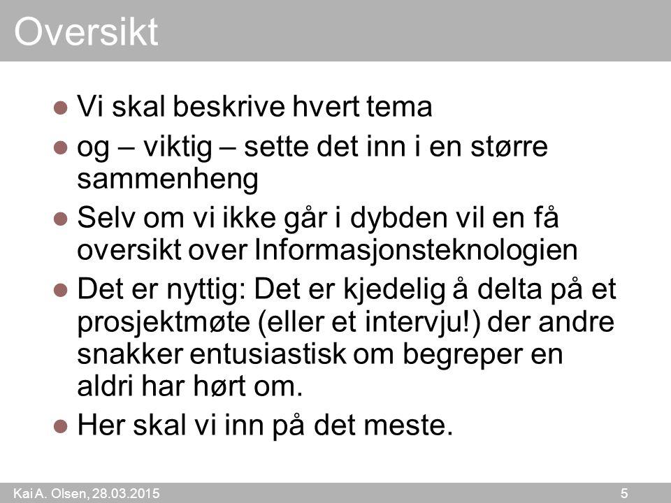Kai A.Olsen, 28.03.2015 6 Informatikkstudiet ved UiB De fleste fagene er dybdefag.